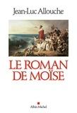 Jean-Luc Allouche - Le Roman de Moïse.