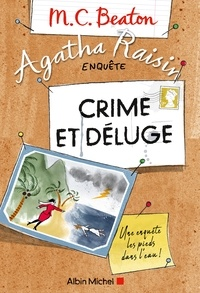 M. C. Beaton - Agatha Raisin enquête 12 - Crime et déluge.