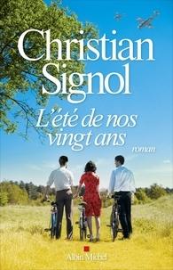 Christian Signol - L'Eté de nos vingt ans.