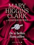 Mary Higgins Clark et Alafair Burke - De si belles fiançailles.