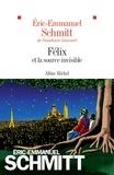 Éric-Emmanuel Schmitt - Félix et la source invisible.