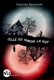 Delphine Bertholon - Celle qui marche la nuit.