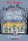 M. C. Beaton - Agatha Raisin enquête Tome 14 : Gare aux fantômes.