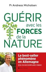 Andreas Michalsen - Guérir avec les forces de la nature.