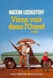 Maxim Loskutoff - Viens voir dans l'Ouest.