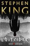 L'Outsider : roman / Stephen King | King, Stephen (1947-....). Auteur