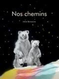 Nos chemins / Irène Bonacina | Bonacina, Irène. Auteur. Illustrateur