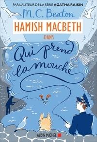 M. C. Beaton - Hamish Macbeth Tome 1 : Qui prend la mouche.