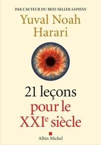 Yuval Noah Harari - 21 leçons pour le XXIe siècle.
