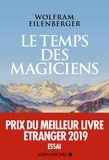 Wolfram Eilenberger - Le temps des magiciens - 1919-1929, l'invention de la pensée moderne.