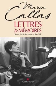 Maria Callas - Lettres et mémoires.