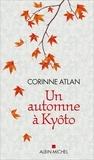 Un automne à Kyôto | Atlan, Corinne (1954-....). Auteur