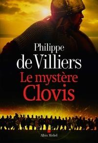 Philippe de Villiers - Le mystère Clovis.