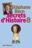Stéphane Bern - Secrets d'Histoire - Tome 8.