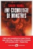 Une cosmologie de monstres / Shaun Hamill | Hamill, Shaun. Auteur