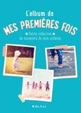 Laure Paoli - L'album de mes premières fois - Petite collection de souvenirs de mon enfance.