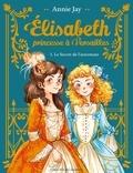 Annie Jay - Elisabeth, princesse à Versailles Tome 1 : Le Secret de l'automate - Avec un marque-page collector !.
