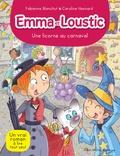 Fabienne Blanchut et Caroline Hesnard - Emma et Loustic Tome 9 : Une licorne au carnaval.