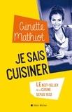 Ginette Mathiot - Je sais cuisiner - Plus de 2 000 recettes.