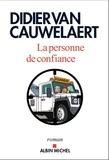 La Personne de confiance / Didier Van Cauwelaert   VAN CAUWELAERT, Didier. Auteur