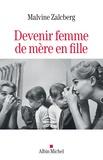 Malvine Zalcberg - Devenir femme de mère en fille.
