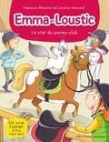 Emma et Loustic : La star du poney-club / Fabienne Blanchut, Caroline Hesnard | Blanchut, Fabienne (1974-....)
