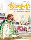Annie Jay et Ariane Delrieu - Elisabeth, princesse à Versailles Tome 15 : Disparition dans les jardins.