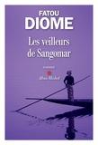 Fatou Diome - Les veilleurs de Sangomar.