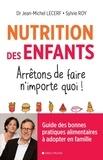 Jean-Michel Lecerf et Sylvie Roy - Nutrition des enfants - Arrêtons de faire n'importe quoi !.