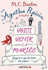 M. C. Beaton - Agatha Raisin enquête Tome 20 : Voici venir la mariée.