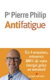 Pierre Philip - Antifatigue - En 4 semaines, retrouvez 100 % de votre énergie grâce au sommeil.