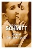 Eric-Emmanuel Schmitt et Éric-Emmanuel Schmitt - Journal d'un amour perdu.