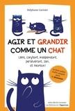 Stéphane Garnier - Agir et grandir comme un chat - Libre, confiant, indépendant, persévérant, zen... et heureux !.