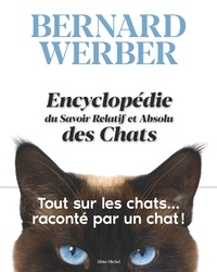 Bernard Werber - Encyclopédie du Savoir Relatif et Absolu des Chats.