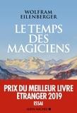 Wolfram Eilenberger - Le Temps des magiciens - 1919-1929 l'invention de la pensée moderne.