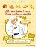 Annie Jay et Ariane Delrieu - Jean petit marmiton  : Mes plus belles histoires et mes meilleures recettes - Tome 1, Une surprise pour le duc ; Tome 2, Le conours de la reine ; Tome, 3, Du chocolat pour Zoé.