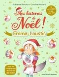 Fabienne Blanchut et Caroline Hesnard - Emma et Loustic  : Mes histoires de Noël ! - La rencontre ; La magie de Noël ; Rio, chien de montagne.