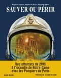 Sapeurs-pompiers de Paris et Sébastien Spitzer - Sauver ou périr - Des attentats de 2015 à Notre-Dame, avec les Pompiers de Paris.