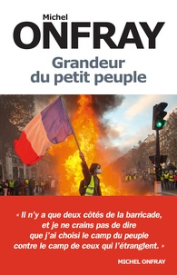 Michel Onfray - Grandeur du petit peuple - Heurs et malheurs des Gilets jeunes.