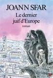 Joann Sfar - Le Dernier Juif d'Europe.