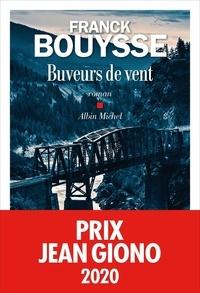 Franck Bouysse - Buveurs de vent.