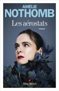 Amélie Nothomb - Les aérostats.