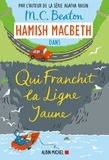 M. C. Beaton - Hamish Macbeth 5 - Qui franchit la ligne jaune.