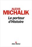 Alexis Michalik - Le Porteur d'histoire.