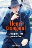 Henri Gougaud - J'ai pas fini mon rêve.