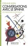 Etienne Klein - Conversations avec le sphinx - Les paradoxes en physique.