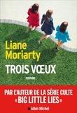 Sabine Porte et Liane Moriarty - Trois Voeux.