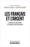 Daniel Cohen et Claudia Senik - Les français et l'argent - 6 nouvelles questions d'économie contemporaine.