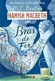 M-C Beaton - Hamish Macbeth Tome 12 : Bras de fer.
