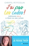 Christel Petitcollin - J'ai pas les codes ! - Comprendre enfin le monde qui nous entoure.